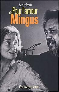 Pour l'amour de Mingus par Sue Mingus