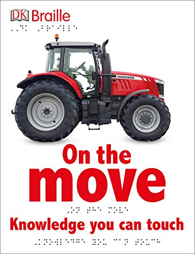 DK Braille: On the Move (Childrens Braille Book)