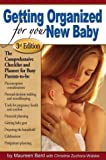Getting Organized for Your New Baby, Christine Zuchora-Walske and Maureen Bard, 0684025213