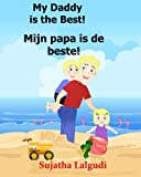 Dutch: My Daddy is the Best. Mijn papa is de beste: Children's Picture Book English-Dutch (Bilingual Edition) (Dutch Edition),Childrens books in Dutch Dutch language books for children: Volume 7