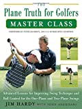The Plane Truth for Golfers Master Class, Jim Hardy, 0071482407