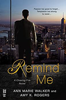 Remind Me (A Chasing Fire Novel Book 1) by [Walker, Ann Marie, Rogers, Amy K.]