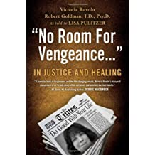 No Room For Vengeance: In Justice and Healing