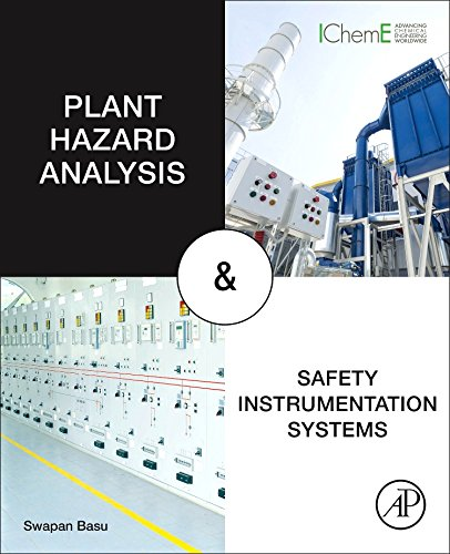 Plant Hazard Analysis and Safety Instrumentation Systems by Basu Swapan