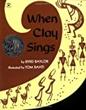 When Clay Sings, Byrd Baylor, 0689711069