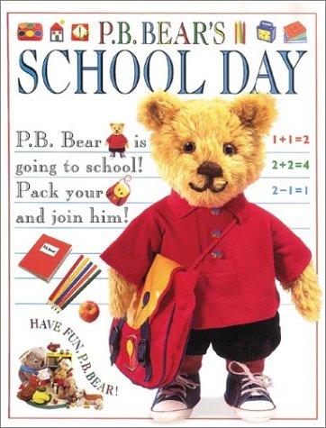 P.B. Bear's School Day (Pajama Bedtime (P.B.) Bear)
