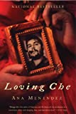 Loving Che: A Novel