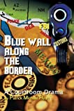 Blue Wall along the Border, Patrick Ryan, 0595758061