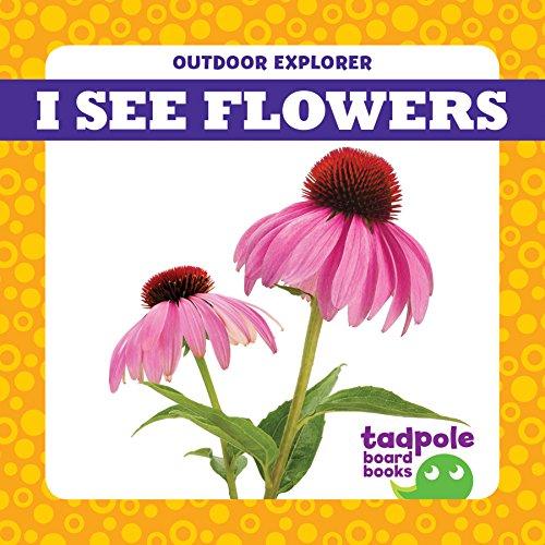 I See Flowers (Tadpole Board Books: Outdoor Explorer)