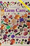 img - for Gem Care (Fred Ward Gem Book) book / textbook / text book