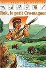 Rok, le petit Cro-magnon par de Bourgoing