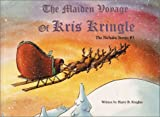 The Maiden Voyage of Kris Kringle, Harry B. Knights, 158980161X