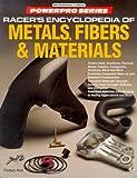 : Racer's Encyclopedia of Metals, Fibers & Materials (Motorbooks International Powerpro)