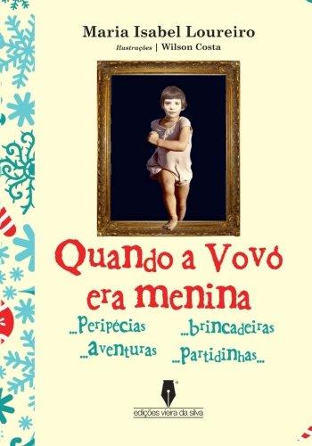 Quando a Vovó era Menina (Portuguese Edition)