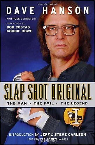 Amazon Com Slap Shot Original The Man The Foil And The Legend 9781600781155 Hanson Dave Bernstein Ross Costas Bob Howe Gordie Books