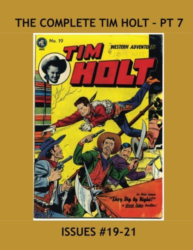 The Complete Tim Holt - Pt 7: America's Famous Cowboy Star -- Issues #19-21 --- All Stories -- No Ads ebook