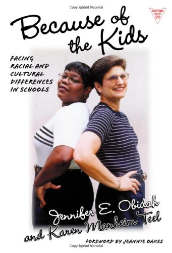 Because of the Kids : Facing Racial and Cultural Differences in Schools (Practitioner Inquiry, 18)