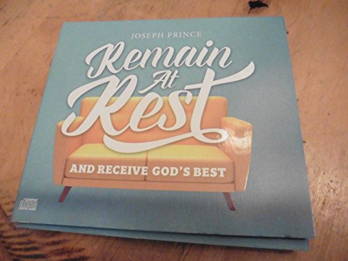 joseph-prince-remain-at-rest-and-receive-gods-best-3-cd-set-sermon-series