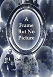 A Frame but No Picture, John W. Nielsen, 0930697030