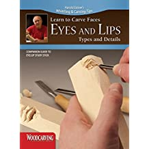 Learn to Carve Faces: Eyes and Lips (Booklet): Companion Guide to Eyes and Lips Study Stick