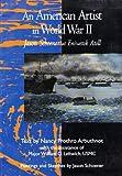 American Artist in World War 2, Arbuthnot, Nancy P., 0536594309