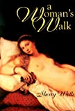 A Woman's Walk, Sherry Wells, 1887472207