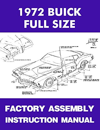 1972 BUICK FULL-SIZE & RIVIERA FACTORY ASSEMBLY INSTRUCTION MANUAL Includes Wildcat, LeSabre, Electra 225