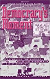 img - for Democracy's Moment: Reforming the American Political System for the 21st Century (People, Passions, and Power) book / textbook / text book