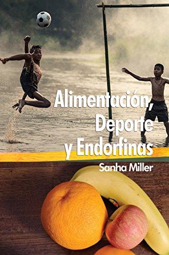 Alimentación, Deporte y Endorfinas (Spanish Edition)
