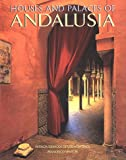 The Houses and Palaces of Andalusia, Patricia Espinosa De Los Montero, 0847821471