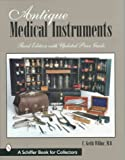 img - for Antique Medical Instruments: Revised Price Guide, 3rd Updated Edition book / textbook / text book