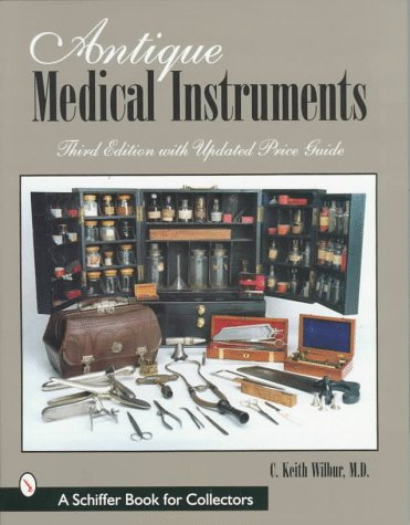 Antique Medical Instruments: Revised Price Guide, 3rd Updated Edition Antique Medical Instruments