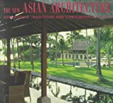 The New Asian Architecture, William S. Lim and Tan H. Beng, 9625933026