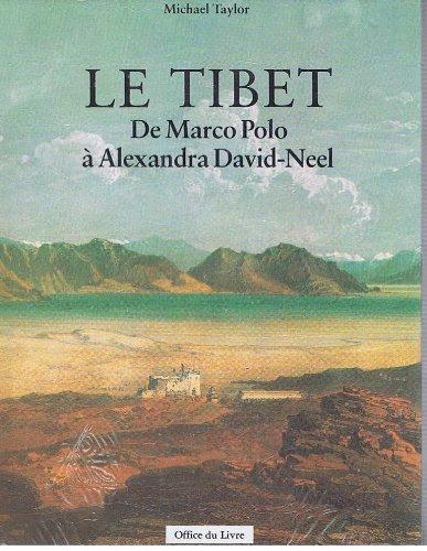 Le Tibet : De Marco Polo à Alexandra David-Néel por Michael Taylor