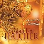 A Carol for Christmas  | Robin Lee Hatcher