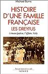 Histoire d'une famille française: les Dreyfus L'émancipation, l'Affaire, Vichy par Burns