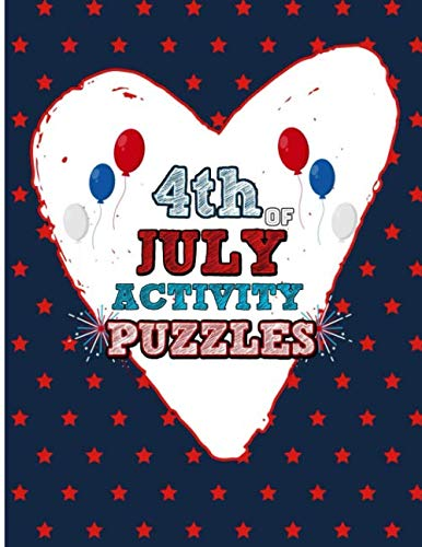 4th Of July Activity Puzzles: Family Fourth Of July Patriotic Activity Book for Kids Adults And Teens. Including United States Mazes, Suduko Puzzle, And America-themed Coloring Pages. (United States Of America Flag Coloring Page)