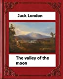 The Valley of the Moon (1913)  by:Jack London
