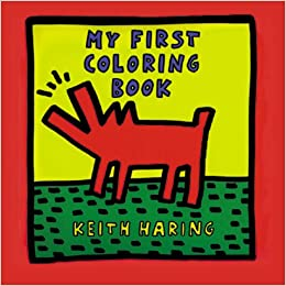 my first coloring book keith haring 9781881270614 amazoncom books - First Coloring Book