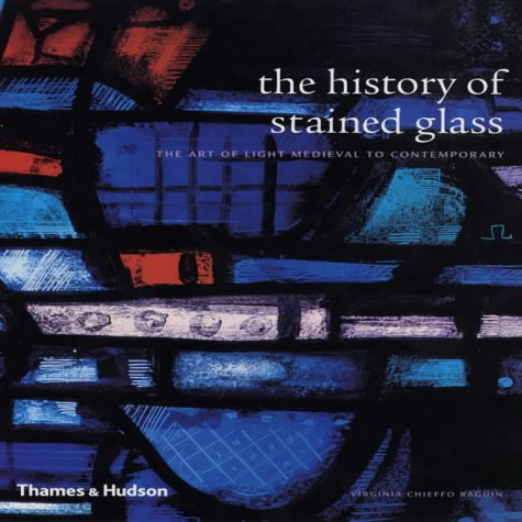 Download The History of Stained Glass: The Art of Light - Medieval to Contemporary PDF