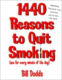 1,440 Reasons To Quit Smoking: One for Every Minute of the Day ... and Night