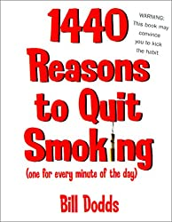 1,440 Reasons To Quit Smoking: One for Every Minute of the Day...and Night