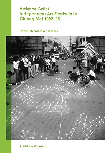 Artist-to-Artist: Independent Art Festivals in Chiang Mai 1992-98: Exhibition Histories Vol. 9