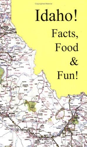 Idaho Facts, Food & Fun