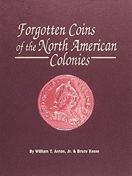 the forgotten coins of the north american colonies a modern surveyfollow the author