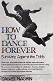 img - for How to Dance Forever: Surviving Against the Odds book / textbook / text book