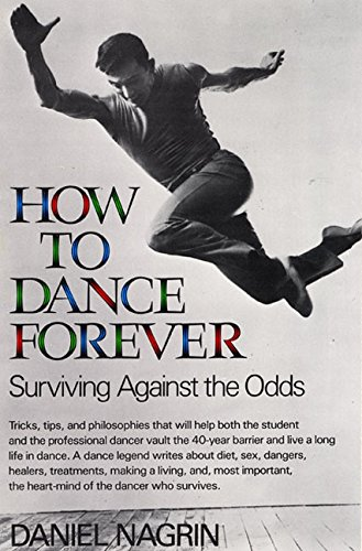 How to Dance Forever: Surviving Against the Odds