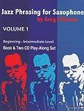 Jazz Phrasing for Saxophone, Volume 1 (previously titled Jazz Phrasing for Beginners)