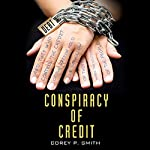 Conspiracy of Credit | Corey P. Smith