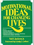 Motivational Ideas for Changing Lives, Neil E. Jackson, 0805456473